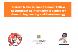 Biotech & Life Science Research Fellow Recruitment at International Centre for Genetic Engineering and Biotechnology
