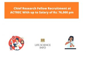 Chief Research Fellow Recruitment at ACTREC With up to Salary of Rs 76,000 pm